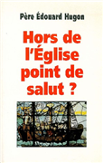 Hors de l'Eglise point de salut ?