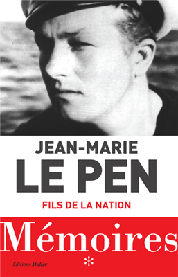 Jean-Marie Le Pen, fils de la nation - Mémoires