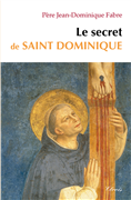 Le secret de saint Dominique