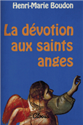 La dévotion aux saints anges