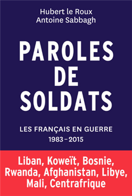 Paroles de soldats - Les Français en guerre (1983-2015)
