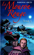 Le Mouron Rouge (Tome 1)