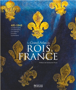 Le Grand Atlas des Rois de France