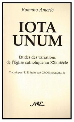 Iota Unum - Etude des variations de l'Eglise catholique au XXe siècle