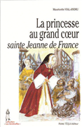 La princesse au grand coeur - Sainte Jeanne de France
